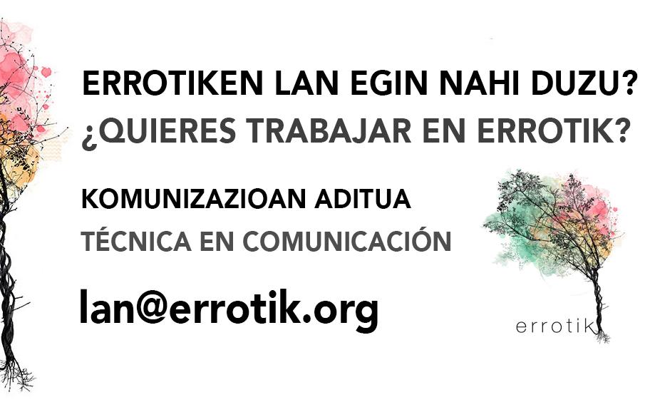 Oferta de empleo en el ámbito de la comunicación. Escribir a lan@errotik.org